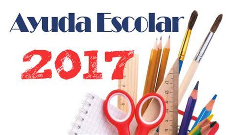 ayuda escolaridad cu 225 ndo se cobra la ayuda escolar 2017 ignacio online