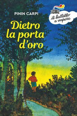 libreria mondadori carpi dietro la porta d oro di pinin carpi libri edizioni piemme