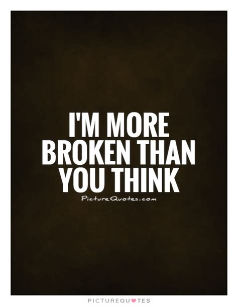 Quotes About Broken Quotesgram by Im Broken Quotes Quotesgram