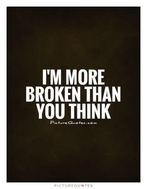 Broken Quotes Im Broken Quotes Quotesgram