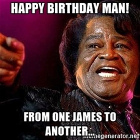 James Brown Meme - james brown pointing happy birthday man from one james