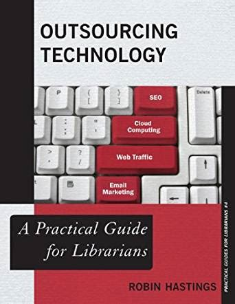makerspaces a practical guide for librarians practical guides for librarians books outsourcing technology a practical guide for