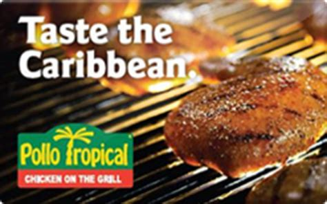 Pollo Tropical Gift Cards - buy pollo tropical gift cards raise