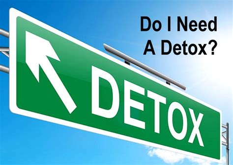 Do I Need Detox by Do I Need A Detox Alternative Resources Directory