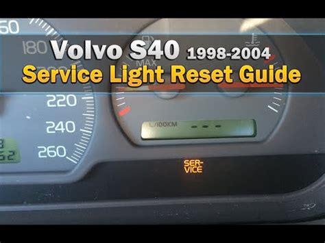 volvo s40 service light volvo s40 service light reset 1998 2004