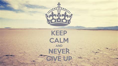 imagenes de keep calm and never give up irene s new life la importancia de no darse por vencido