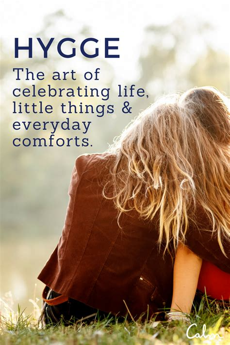 the art of hygge hygge the art of celebrating life little things and everyday comforts calm