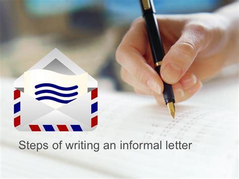 steps of writing an informal letter