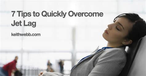 7 Tips To Overcome Jetlag 7 tips to quickly overcome jet lag keith webb