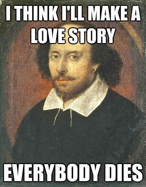 Shakespeare Meme - 32 best shakespearean memes images on pinterest william