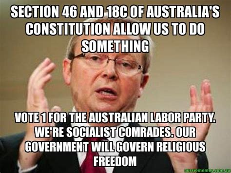 Kevin Rudd Meme - section 46 and 18c of australia s constitution allow us to