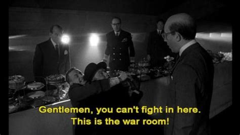 No Fighting In The War Room by Pin By On Fave B W