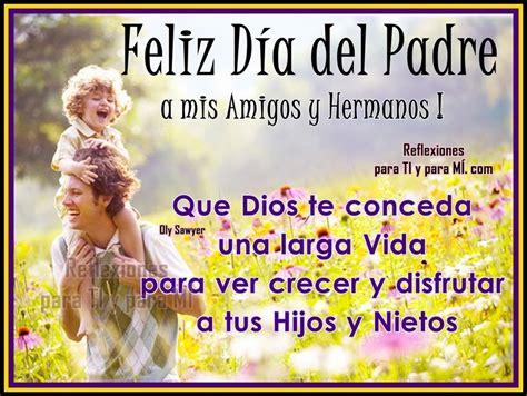 imagenes de reflexion del dia del padre feliz d 237 a del padre a mis amigos y hermanos postales de