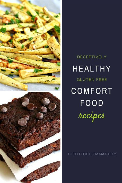 healthy comfort food deceptively healthy gluten free comfort food recipes the