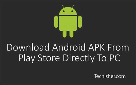 play store apk to pc android apk from playstore directly to pc for free