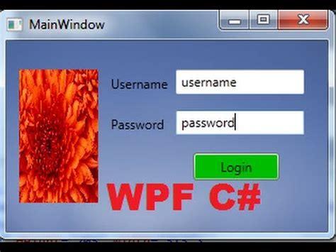 design login form in wpf c wpf tutorial 6 login form using sqlite in c wpf