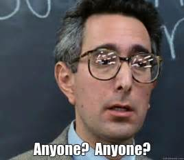 Ferris Bueller Meme - bueller anyone memes quickmeme