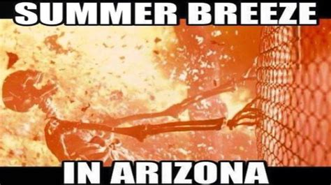 Arizona Memes - arizona heat meme 28 images in 110 heat this is