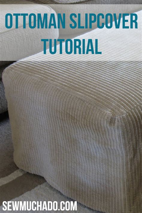 slipcover tutorial ottoman slipcover tutorial sew much ado