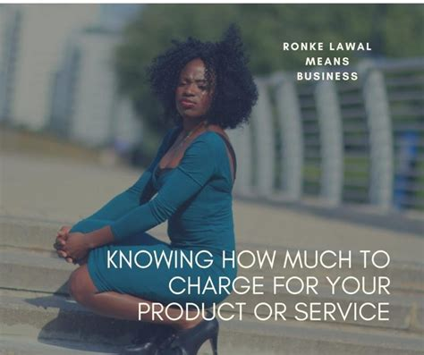 how much is it to a service knowing how much to charge for your product or service ronke lawal