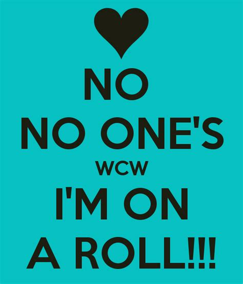 No Ones Wcw Meme - keep one rolled t shirts memes