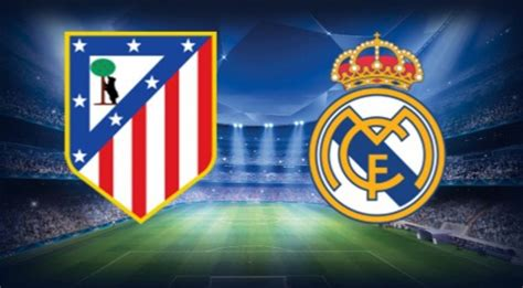 imagenes real madrid vs atletico atl 233 tico de madrid vs real madrid online en vivo y en directo