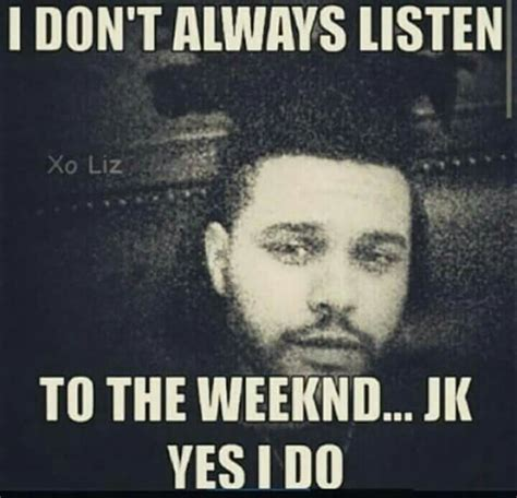 The Weeknd Memes - 17 best images about the weeknd xo on pinterest songs