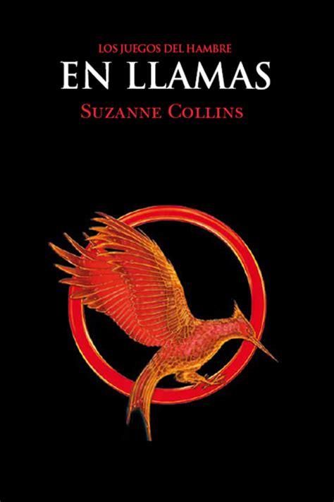 descargar libro los juegos del hambre en llamas mis libros los juegos del hambre en llamas suzanne collins