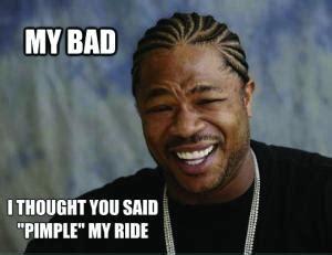 Pimp My Ride Meme - pimp my ride jokes kappit