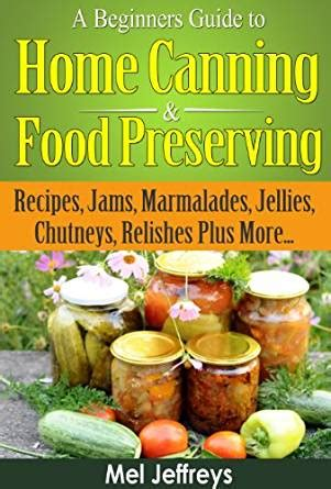 the curmudgeon s guide to home cooking and other feats books a beginners guide to home canning food