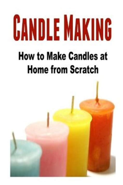 candle how to make candles at home from scratch