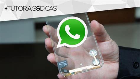 tutorial whatsapp transparente como deixar seu whatsapp totalmente transparente tutorial