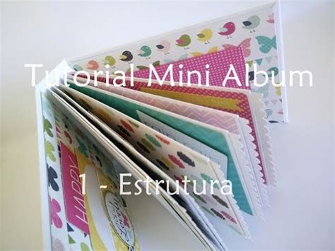 tutorial mini álbum em scrapbook tutorial scrapbook mini album parte 1 estrutura
