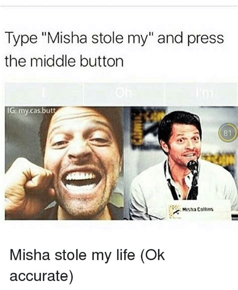 The Middle Memes - type misha stole my and press the middle button ig my cas