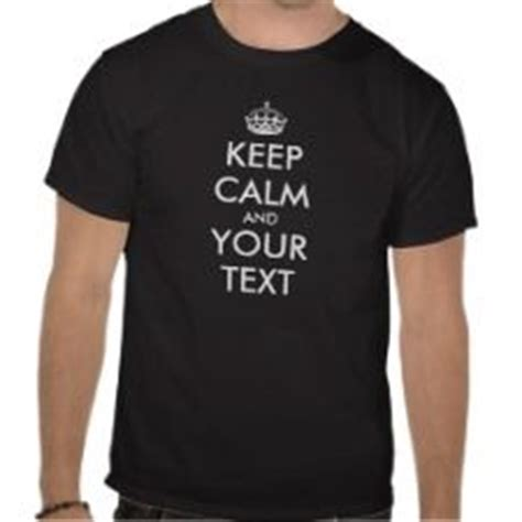 keep calm t shirt template keep calm and carry on on 19 pins