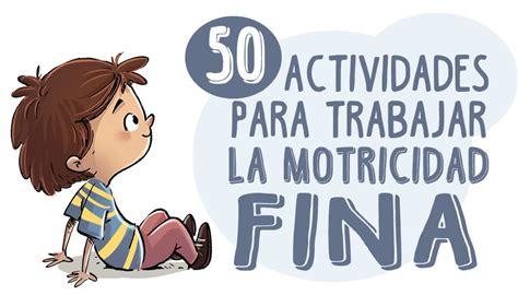 libro 365 actividades para desarrollar 50 actividades para trabajar la motricidad fina en ni 241 os