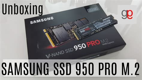 unboxing samsung v nand ssd 950 pro m 2 512gb