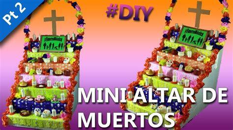 imagenes de como decorar un altar de muertos como hacer un altar de muertos mini altar manualidades