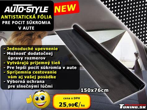 Folie Na Okna Auta Prievidza by Tuning Clony Do Auta Antistatick 224 A Elektrostatick 224