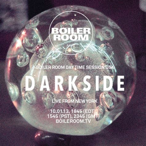 Darkside Live In The Boiler Room Nyc by Daytime Session Usa Darkside Boiler Room