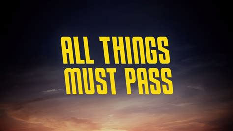 all things trailer all things must pass trailer jayforce