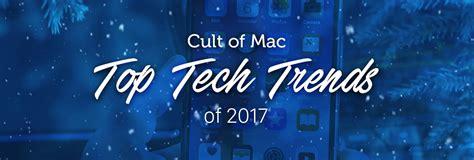 top green tech trends in 2017 top tech trends of 2017