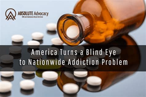 Turns A Blind Eye america turns a blind eye to nationwide addiction problem absolute advocacy