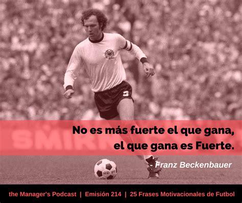 imagenes motivacionales futbol 25 frases motivacionales de futbol 214 the manager s