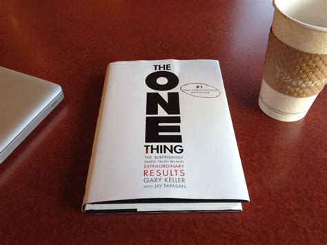 the one things books top 28 quotes from gary keller s book the one thing