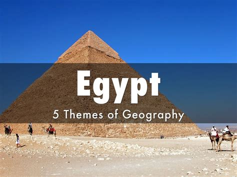 5 Themes Of Geography Egypt | 5 themes of geography egypt by pcchalle