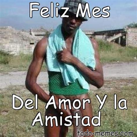 imagenes de memes amorosos memes pp catalu 241 a meme de feliz mes del amor y la amistad
