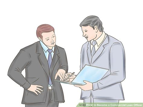 How To Become Loan Officer by How To Become A Commercial Loan Officer 11 Steps With