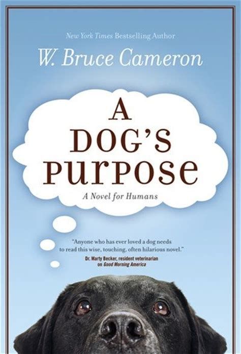 a dogs purpose a s purpose books i want to read