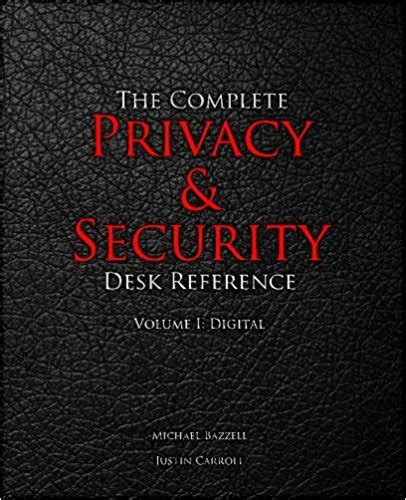 the complete privacy and security desk reference michael bazzell executive speakers bureau